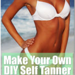 Make Your Own DIY Self Tanner